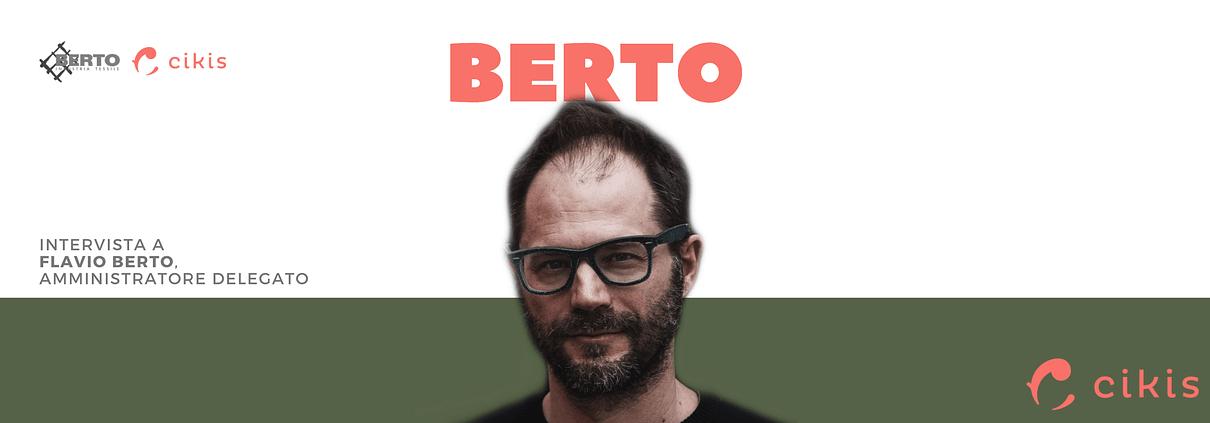 Flavio Berto, Amministratore delegato di Berto Industria Tessile