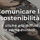 Comunicare la sostenibilità - I clichè più diffusi e come evitarli